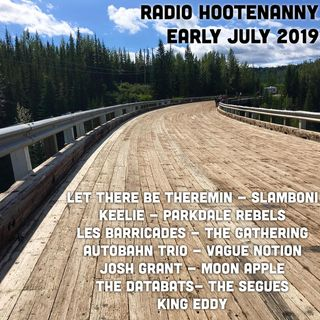 RADIO HOOTENANNY EARLY JULY 2019