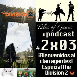 ¡Bienvenidos al clan agentes! Especial The Division 2 - TALES OF GAMES PODCAST 2x03