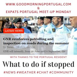 Portugal news, weather, Covid update & GNR (police) summer check guide