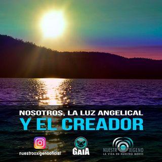 NUESTRO OXÍGENO Nosotros la luz angelical y el creador - Danna Angeles