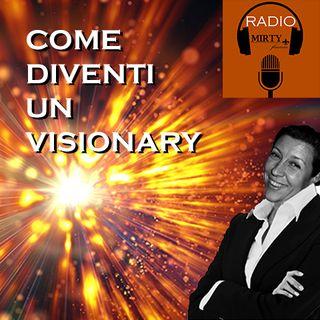 Come diventare visionary