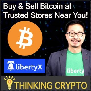 Buy & Sell BITCOIN At CVS, RiteAid & 7Eleven - LibertyX CEO Chris Yim Interview
