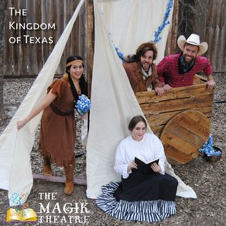 Magik Theatre / Kingdom Of Texas