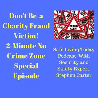 Don't Be a Charity Fraud Victim! - 2-Minute No Crime Zone Special Episode