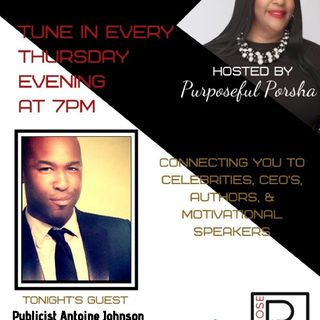 S3 Episode 30 - Purpose PR Agency Radio Speaks To Publicist Antoine Johnson Creator of Spotlight Under the EL