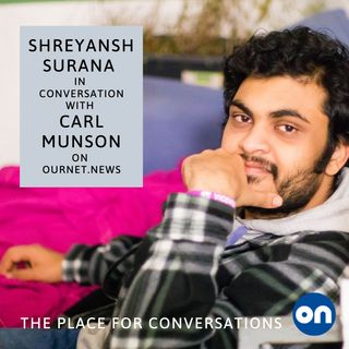 Shreyansh Surana - ON - The Place for Conversations
