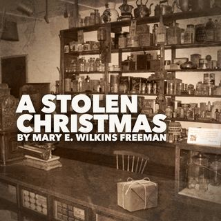 A Stolen Christmas by Mary E. Wilkins Freeman - A Classic Christmas Story
