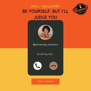 02 - Be Yourself, But I'll Judge You For It