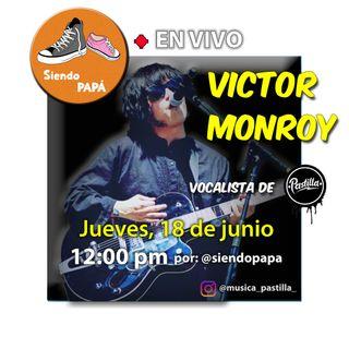 Siendo PAPÁ EN VIVO con Victor Monroy de Pastilla Programa #2