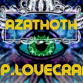 🧿 Azathoth- H.P.Lovecraft- Audiolibro 🧿