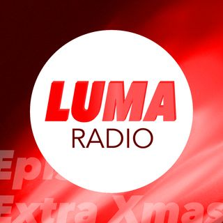 LUMA Radio - Episode Extra Xmas