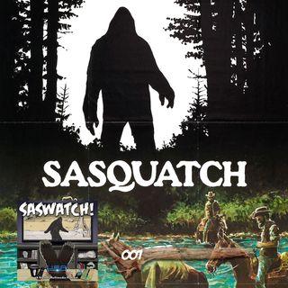 SW: 007: Sasquatch, the Legend of Bigfoot