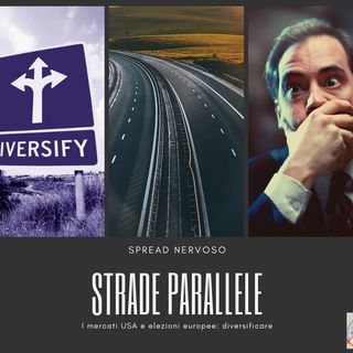 #171 La Borsa...in poche parole - 28/5/2019 - Strade parallele