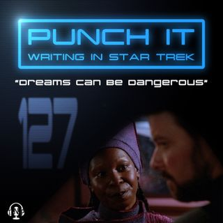 Punch It 127 - Dreams Can Be Dangerous