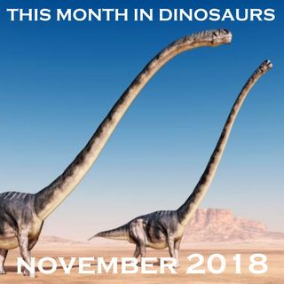 This Month In Dinosaurs - November 2018