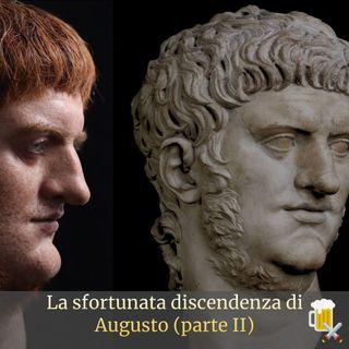 La sfortunata discendenza di Augusto (parte II)