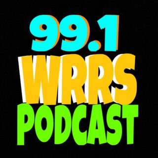 99.1 WRRS PODCAST 2