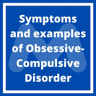 Symptoms And Examples Of Obsessive-Compulsive Disorder