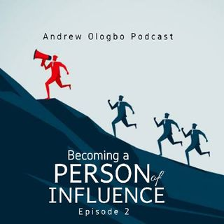 """How to Become A Person Of Influence"""