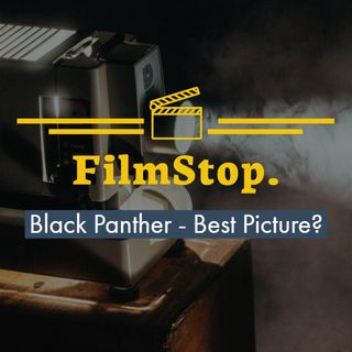 EP 3 Black Panther - Best Picture?