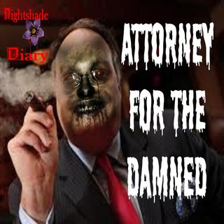 Attorney for the Damned and Another Creepy Tale | Podcast