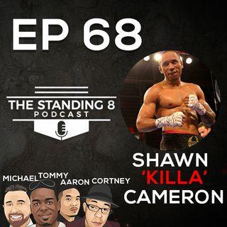 EP 68 | Shawn 'KILLA' Cameron Interview, Manny Pacquiao vs Errol Spence Preview
