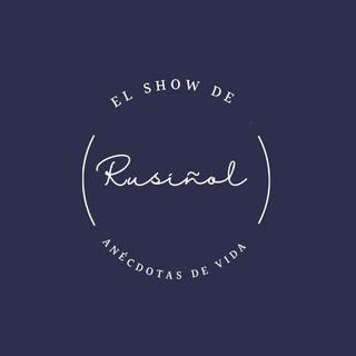 Episodio 16 - El show de Rusiñol - Anécdotas de Vida - Amistades Peligrosas