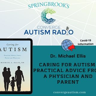 Caring for Autism: Practical Advice from a Physician and Parent