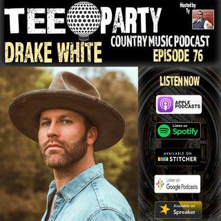 Episode 76 - Drake White