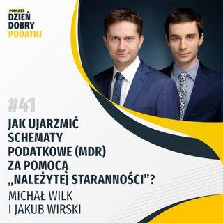 """041 - Jak ujarzmić schematy podatkowe (MDR) za pomocą""""należytej staranności""""? - Jakub Wirski"""