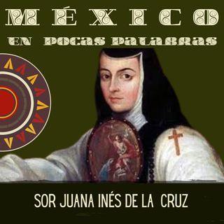 Sor Juana Inés De la Cruz  - Su vida y su poesía