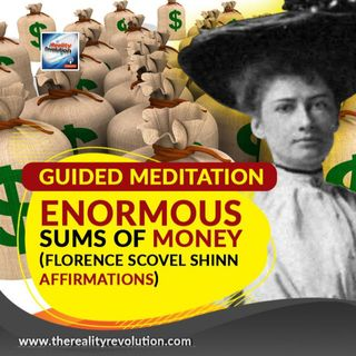 Guided Meditation   Enormous Sums Of Money Are Mine