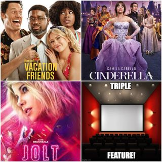 Triple Feature: Vacation Friends, Cinderella (2021) and Jolt