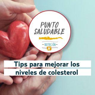 Comer Sano | Los tips de Punto Saludable para controlar el nivel de colesterol