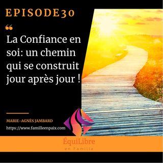 Episode 30 - La confiance en soi : un chemin qui se construit jour après jour !