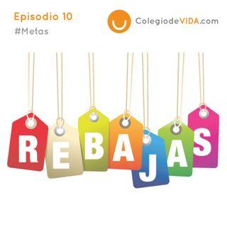 Rebajas - #Metas - Episodio No. 10 del Colegio de Vida