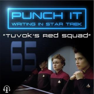 Punch It 65 - Tuvok's Red Squad
