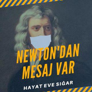 Newton'dan Mesaj Var: Hayat Eve Sığar