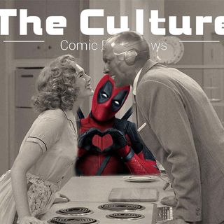 The Culture Issue No. 32: WandaVision Review  or MCU So Crazy