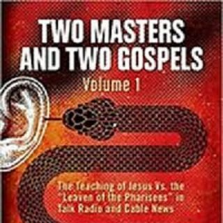 EyesWideOpen#DR. J. Michael Bennett#Two Masters and Two Gospels