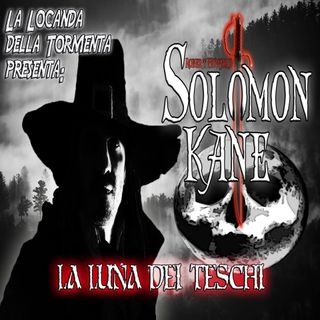 Audiolibro Solomon Kane 08 La Luna dei Teschi