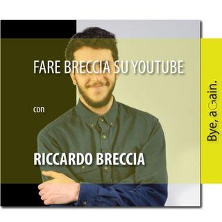Fare Breccia su Youtube - Intervista a Riccardo Breccia