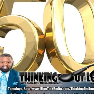 Thinking Out Loud Radio Show 50th Edition: Listener Appreciation Show