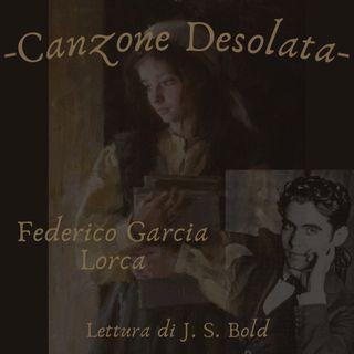 Canzone desolata - Federico Garcia Lorca