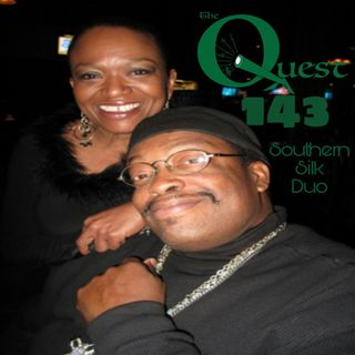 The Quest 143.  Southern Silk Duo Returns