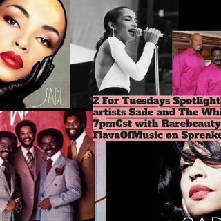 2ForTuesdays with Spotlight artists Sade and The Whispers plus more