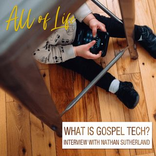 What is Gospel Tech? - Interview with Nathan Sutherland