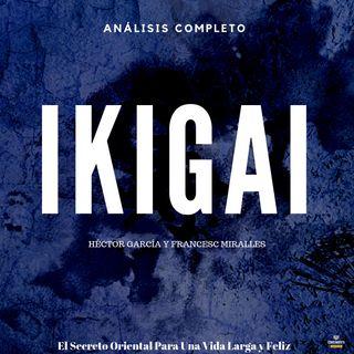IKIGAI - Los Secretos de Oriente de una Vida Larga y Feliz