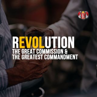 rEVO⅃ution: - The Great Commission & The Greatest Commandment - Pr Andy Yeoh
