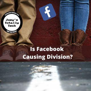 Is Facebook Causing Division?